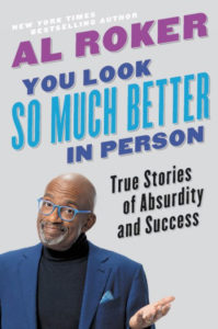 You Look So Much Better In Person by Al Roker